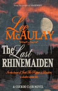 The Last Rhinemaiden: If you think the most sensational events of 1888 were the gruesome murders in Whitechapel, you're wrong.