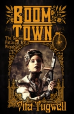 Boom Town, the second Petticoat Katie & Sledgehammer Girl novel by Vita Tugwell